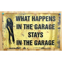 What Happens In The Garage Stays In The Garage Tin Sign Mechanic Husband Dad D14