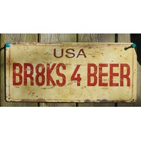 Brakes 4 Beer License Plate Tin Metal Sign Man Cave Bar Humor Classic Style
