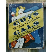 Guys No Shirts No Service Gals Free Drinks Tin Metal Sign Garage Man Cave Bar 21