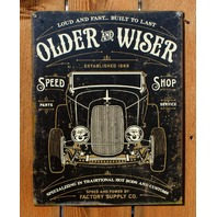 Older & Wiser Speed Shop Tin Sign Hot Rod Rat Rod Classic Car Show Coupe B52