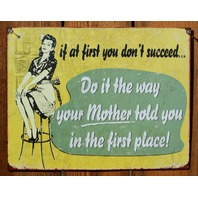 If At First You Dont Succeed Tin Sign Humor Advice Mothers Day Mom Mother