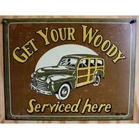 Get Your Woody Serviced Here Tin Sign Humor Comedy Wagon Wagoneer Chevy Ford