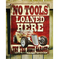 No Tools Loaned Here Tin Sign Garage Man Cave Mechanic Hot Rod Roaster  s15