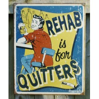 Rehab Is For Quitters Tin Metal Sign Garage Man Cave Bar Beer Comedy Humor 21