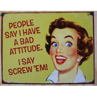 People Say I Have A Bad Attitude I Say Screw em Tin Sign Office Work Cubical F19