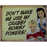 Crabby Mommy Powers Tin Sign Humor Comedy Mother Mom Home Kitchen Decor   6A
