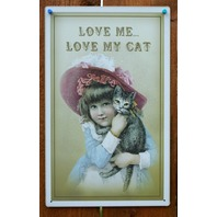 Love Me Love My Cat Tin Metal Sign Pet Lovers Cat Humor Victorian Girl Hat F78