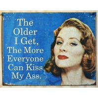 The Older I Get Tin Sign Over the Hill Humor Comedy 30th 40th 50th Birthday