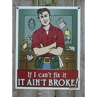 If I Can't Fix It, It Aint Broke Tin Sign Garage Man Cave Humor Mechanic 18a