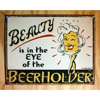 Beauty is in The Eye Of The Beer Holder Tin Sign Bar Humor Mug Beer Goggles D90