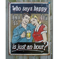 Who Says Happy Is Just An Hour Tin Sign Man Cave Garage Kitchen Bar Beer 15a The Wild Robot