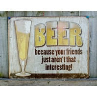 Beer Because Your Friends Arent Interesting Tin Sign Man Cave Garage Bar