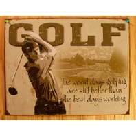 Worst Days Playing Golf Still Better Than Working Tin Sign Golfing Sports Dad E2