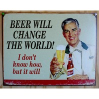 Beer Will ChangeThe World Tin Metal Sign Alcohol Bar Pilsner Garage Humor F61