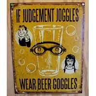 If Judgement Joggles Wear Beer Goggles Tin Sign Alcohol Bar Comedy Humor  16A