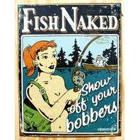 Fish Naked Show Off Your Bobbers Tin Sign Garage Fishing Tackle Man Cave