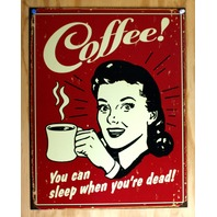 Coffee Sleep When Youre Dead Tin Sign Humor Kitchen Office Decor Expresso 2A