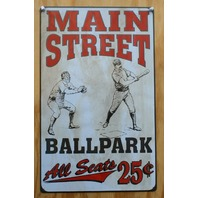 Main Street Ballpark All Seats 25 Cents Tin Sign MLB Baseball Bats Gloves Z78