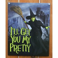 The Wizard Of Oz Wicked Witch Tin Sign I'll Get You My Pretty Musical Movie D57