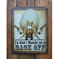 Yosemite Sam I Mustache You To Back Off Tin Sign Looney Tunes Guns Warning