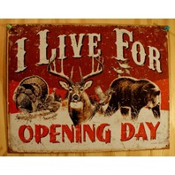 Live For Opening Day Tin Sign Turkey Squirrel Duck Rifle Deer Hunting Ammo G108