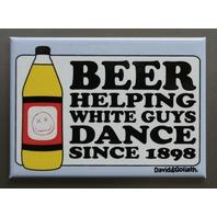 Beer Helping White Guys Dance Refrigerator FRIDGE MAGNET Humor Comedy J18