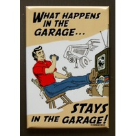 What Happens In The Garage Stays In The Garage Refrigerator Fridge Magnet C3