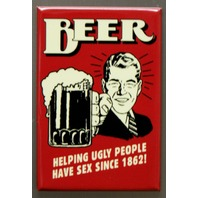 Beer Helping Ugly People Have Sex Refrigerator Fridge Magnet College Humor C4