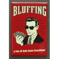 Bluffing A Pair Of Balls Beats Everything Refrigerator Fridge Magnet Humor C6
