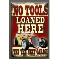No Tools Loan Here FRIDGE MAGNET Hard Rod Garage Mechanic Humor Auto Repair E3