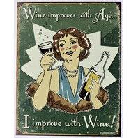Wine Improves with Age I Improve with Wine Tin Sign Humor Comedy Kitchen