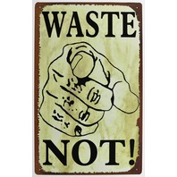Waste Not Tin Sign Pointing Recycling Trash Kitchen Office Litter Park Earth Day