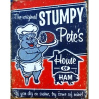 Stumpy Pete's House of Ham Tin Sign Garage Country Kitchen Pig Pork Man Cave 18a