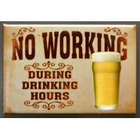 No Working During Drinking Hours Refrigerator Fridge Magnet Beer 30 Bar L25