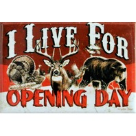 I Live For Opening Day FRIDGE MAGNET Deer Turkey Hunting Hunt Camo DESM