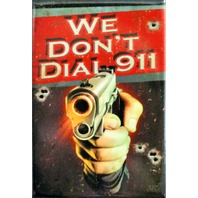 We Dont Dial 911 FRIDGE MAGNET Home Security Protection Alarm Gun DESM