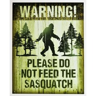 Please Do Not Feed The Sasquatch Tin Sign Camping Humor Bigfoot Warning C43