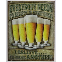 I Believe I'll Have Another Beer Tin Metal Sign Bar College Dorm Humor Funny D46