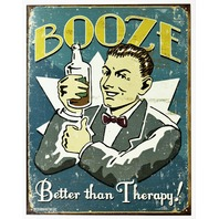 Booze Better Than Therapy Tin Metal Sign Schonberg Bar College Humor Funny