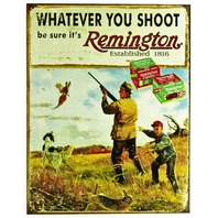 Whatever You Shoot Remington Tin Metal Sign Ammo Trap Shoot Bird Dog Rifle Gun