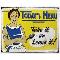 Todays Menu Take It or Leave It Tin Metal Sign Restaurant Kitchen Home Humor  Cooking