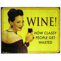 Wine How Classy People Get Wasted Tin Metal Sign Alcohol Humor Winery B90