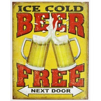 Ice Cold Beer Free Next Door Tin Metal Sign Bar Garage Funny Humor Pub E62