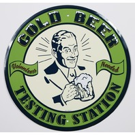 Cold Beer Testing Station Volunteers Needed Round Tin Metal Sign Bar Pub Alcohol