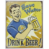 Save Water Drink Beer Tin Metal Sign Bar Funny Humor Brewery Brew