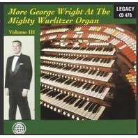 NEW - More George Wright At The Mighty Wurlitzer Organ, Volume 3 (Legacy CD 478)