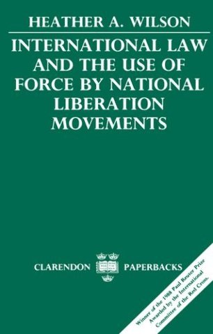International Law and the Use of Force by National Liberation Movements