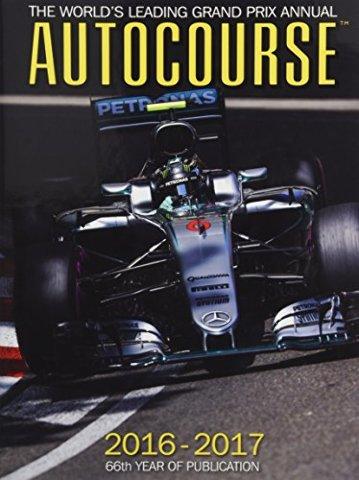 Autocourse 2016-2017: The World &'s Leading Grand Prix Annual