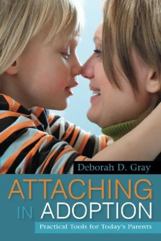 Attaching in Adoption :  Practical Tools for Today's Parents