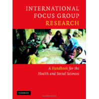 International Focus Group Research A Handbook For The Health And Social Sciences